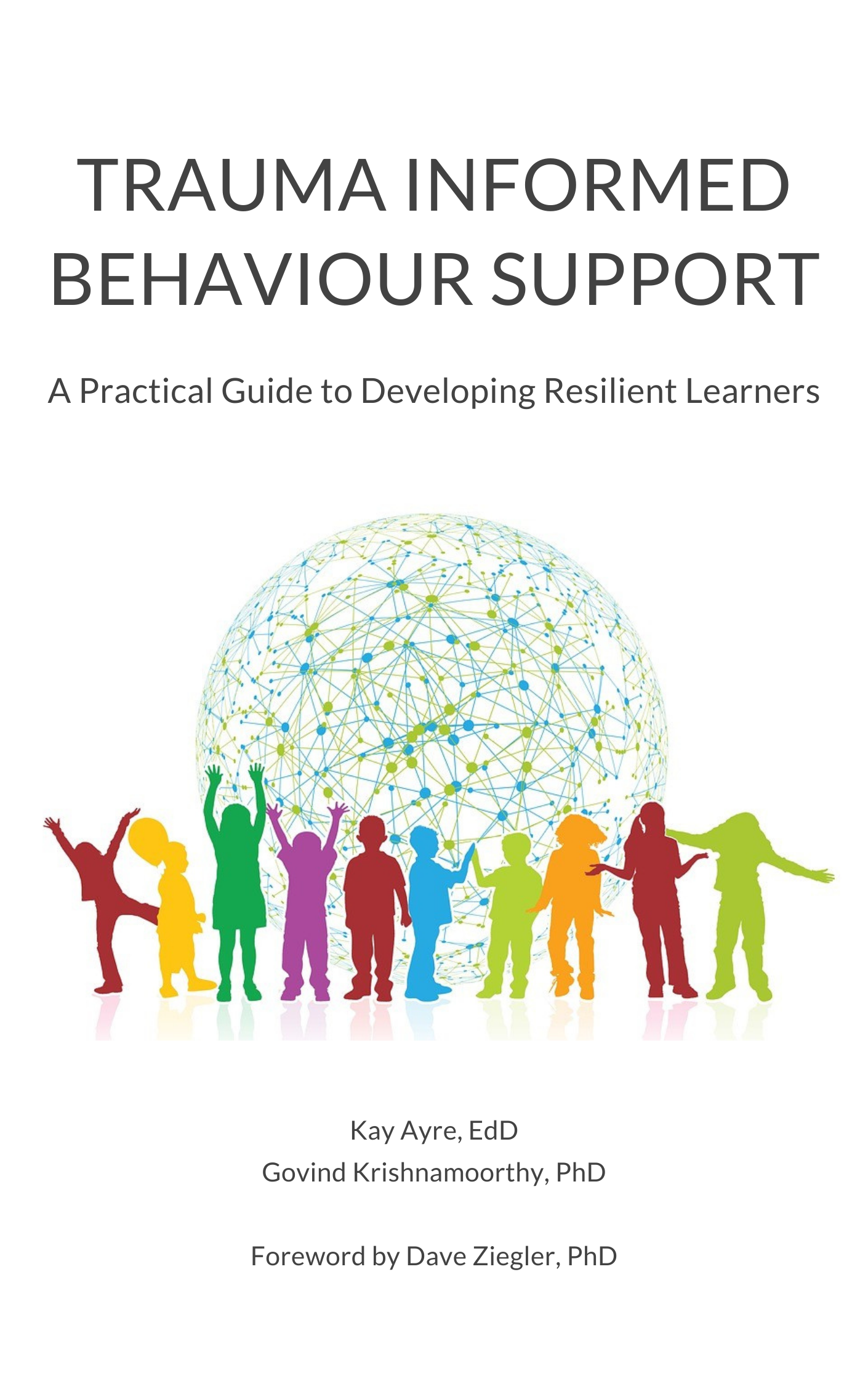 Cover image for Trauma Informed Behaviour Support: A Practical Guide to Developing Resilient Learners