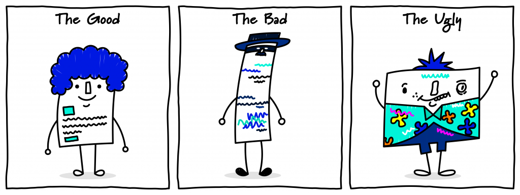A three tier cartoon split into columns that say: the good, the bad, the ugly. Under the god, ia piece of paper with blue hair and structured wording. Under the bab, the piece of paper is stretched with squiggy lines all over it. Under the uly, the piece of paper is covered in colours and icons, looking very crowded